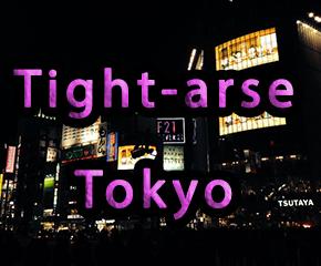 Tightarse Tokyo